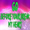 Go (Before you break my heart) - Single, Gigliola Cinquetti