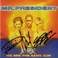 We See the Same Sun - Mr. President