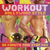 Workout Bollywood Style: 30 Mins Non Stop Mix