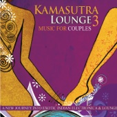 Kamasutra Lounge 3 (A New Journey into Exotic Indian)
