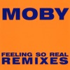 Feeling So Real, Moby