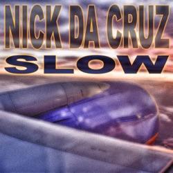 NICK DA CRUZ - Slow