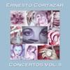 Concertos, Vol. 2, Ernesto Cortazar