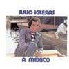 A Mexico, Julio Iglesias