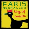 King Of Sweden, Faris Nourallah