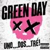Uno . . . Dos . . . Tré!, Green Day