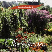 The David Sun Natural Sound Collection: Sounds of the Earth - The Garden, Sounds of the Earth