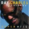 Ray Charles & Friends: Super Hits, Ray Charles