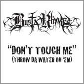 Don't Touch Me (Throw Da Water on 'Em) - Single (Edited Version)