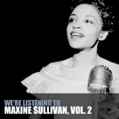 We're Listening to Maxine Sullivan, Vol. 2