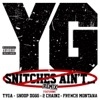 Snitches Ain't (Remix) [feat. Tyga, Snoop Dogg, 2 Chainz & French Montana] - Single, YG