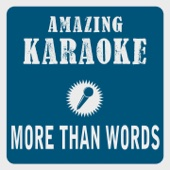 More Than Words (Karaoke Version) [Originally Performed By Extreme]