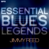 Essential Blues Legends - Jimmy Reed