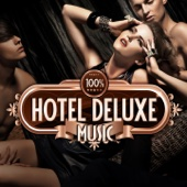 100% Hotel Deluxe Music (The Best in Lounge and Chill Out, Essential Luxury Hits)