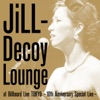 Jill-Decoy Lounge At Billboard Live Tokyo - 10th Anniversary Special Live ジャケット写真