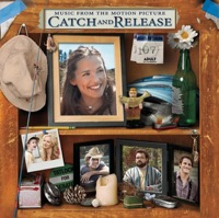 Catch and Release - Official Soundtrack