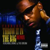 Throw It In the Bag (Remix) [feat. Drake & The-Dream] {Digital 45}