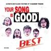 YOUR SONG IS GOOD / BEST ジャケット写真