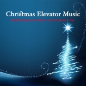 Christmas Elevator Music - Best Background Music At Christmas Time