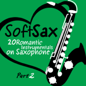 Soft Sax, Pt. 2 - 20 Romantic Instrumentals on Saxophone