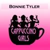Cappuccino Girls, Bonnie Tyler