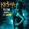 Blow (Remix) [feat. B.o.B.] - Single, Ke$ha
