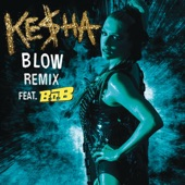 Blow (Remix) [feat. B.o.B.] - Single