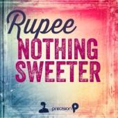 Nothing Sweeter - Rupee
