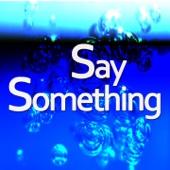 Say Something - The Big Stars