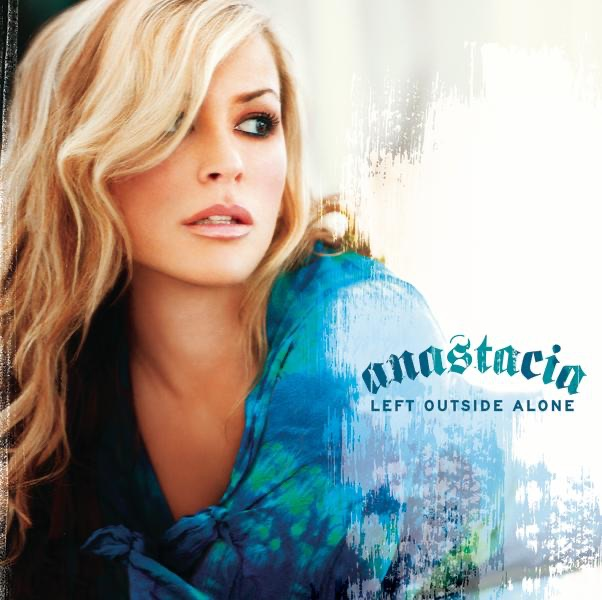 Left Outside Alone (US Radio Edit) - Anastacia
