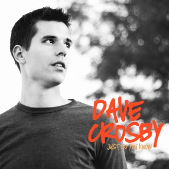 Just So You Know – Dave Crosby