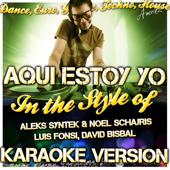 Aqui Estoy Yo (In the Style of Aleks Syntek & Noel Schajris Luis Fonsi, David Bisbal) [Karaoke Version]