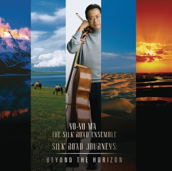 Silk Road Journeys: Beyond the Horizon – Yo-Yo Ma & The Silk Road Ensemble