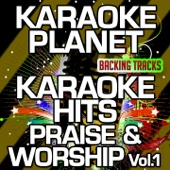 Karaoke Hits Praise & Worship, Vol. 1 (Karaoke Version)
