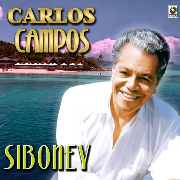 Resultado de imagen para Carlos campos Siboney