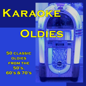 Karaoke Oldies: 50 Classic Oldies from the 50's, 60's & 70's