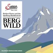 Bergwild - Herbert Pixner und das Spielberg Musikfestival