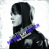 Never Say Never (The Remixes), Justin Bieber
