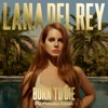 Born to Die - The Paradise Edition, Lana Del Rey