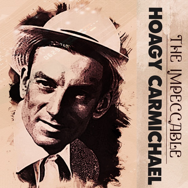 The Impeccable Hoagy Carmichael | Various Artists