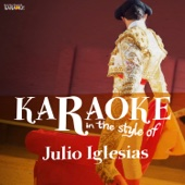 Karaoke - In the Style of Julio Iglesias