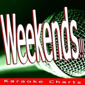 Weekends!!! (Originally Performed By Skrillex) [Karaoke Version]