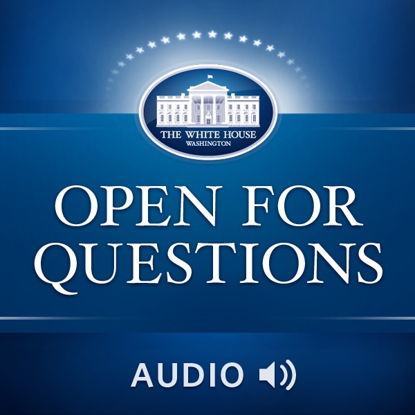 White House Open for Questions (Audio)
