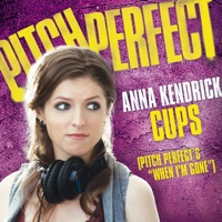 "Anna Kendrick - Cups (Pitch Perfect's ""When I'm Gone"")"