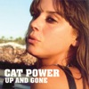 Up and Gone - Single, Cat Power