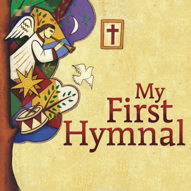 My first hymnal the church baptismal life heaven by for First house music