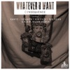 Whatever U Want (G.O.O.D. Music Has Arrived Remix) [feat. Kanye West, Common, Kid Cudi & Big Sean] - Single, Consequence