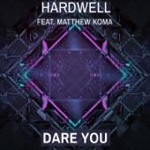 Dare You (Extended Mix) [feat. Matthew Koma] - Single
