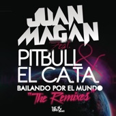 Bailando por el Mundo (feat. Pitbull y El Cata) [The Remixes] - Single