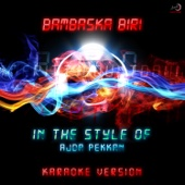 Bambaska Biri (In the Style of Ajda Pekkan) [Karaoke Version]